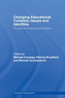 Image for Changing educational contexts, issues and identities  : 40 years of comparative education