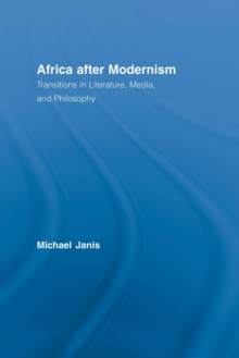 Africa after Modernism (Routledge Studies in Cultural History)