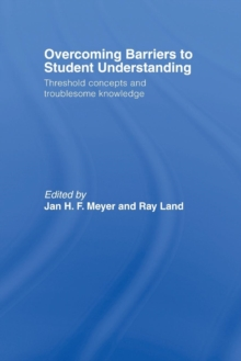 Image for Overcoming barriers to student understanding  : threshold concepts and troublesome knowledge