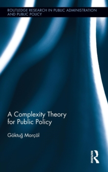 A Complexity Theory for Public Policy (Routledge Research in Public Administration and Public Policy)