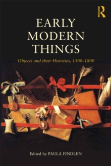 Image for Early modern things  : objects and their histories, 1500-1800