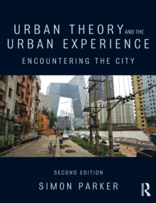 Image for Urban theory and the urban experience  : encountering the city