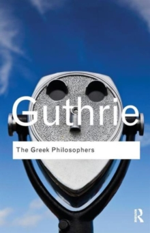 Image for The Greek philosophers  : from Thales to Aristotle