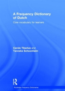 A Frequency Dictionary of Dutch: Core Vocabulary for Learners (Routledge Frequency Dictionaries)