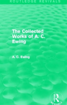 A.C. Ewing Collected Works (Routledge Revivals)