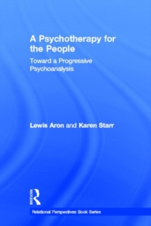 A Psychotherapy for the People: Toward a Progressive Psychoanalysis (Relational Perspectives Book Series)