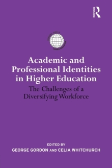 Academic and Professional Identities in Higher Education (International Studies in Higher Education)