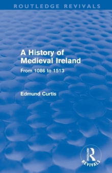 A History of Medieval Ireland (Routledge Revivals)