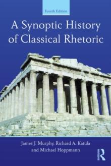 A Synoptic History of Classical Rhetoric