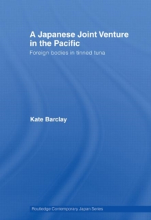 A Japanese Joint Venture in the Pacific (Routledge Contemporary Japan Series)