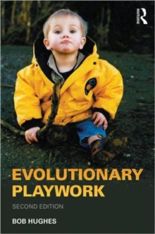Image for Evolutionary playwork  : reflective analytic practice