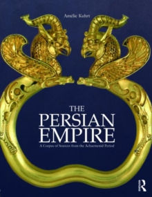 Image for The Persian Empire  : a corpus of sources from the Achaemenid period