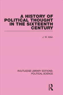 A History of Political Thought in the 16th Century (Routledge Library Editions: Political Science Volume 16)