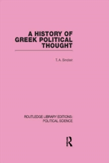 A History of Greek Political Thought (Routledge Library Editions: Political Science Volume 34)