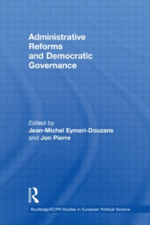 Administrative Reforms and Democratic Governance (Routledge/ECPR Studies in European Political Science)