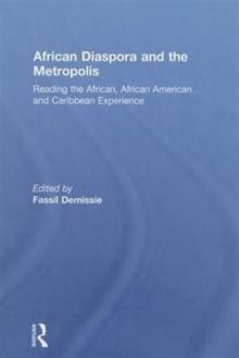 African Diaspora and the Metropolis: Reading the African, African American and Caribbean Experience