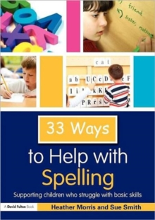 Image for 33 ways to help with spelling  : supporting children who struggle with basic skills