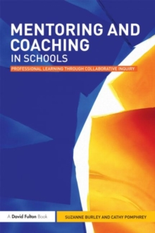 Image for Mentoring and coaching in schools  : professional learning through collaborative inquiry