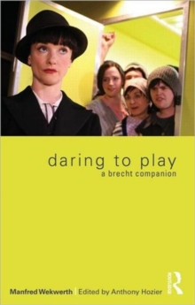 Image for Daring to play  : a Brecht companion