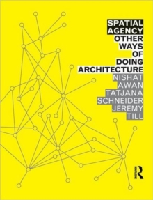 Image for Spatial agency  : other ways of doing architecture