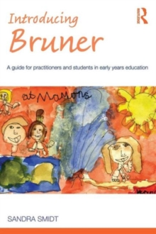 Image for Introducing Bruner  : a guide for practitioners and students in early years education