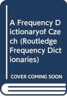 A Frequency Dictionaryof Czech (Routledge Frequency Dictionaries)