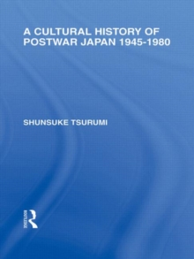 A Cultural History of Postwar Japan: 1945-1980