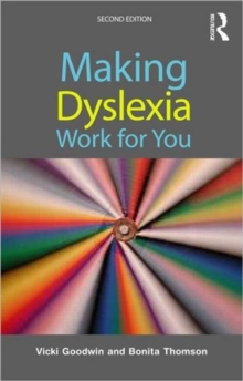 Making dyslexia work for you - Goodwin, Vicki (Consultant and tutor in dyslexia, UK)