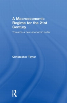 A Macroeconomic Regime for the 21st Century: Towards a New Economic Order