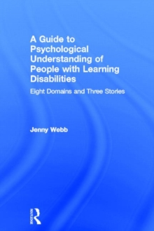 A Guide to Psychological Understanding of People with Learning Disabilities: Eight Domains and Three Stories