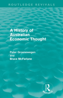 A History of Australian Economic Thought (Routledge Revivals)