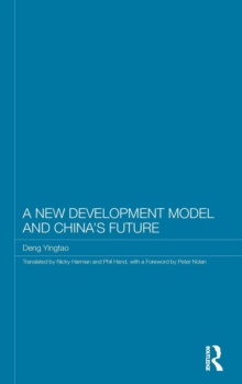 A New Development Model and China's Future (Routledge Studies on the Chinese Economy)