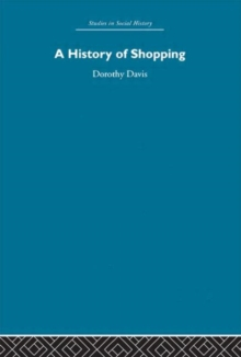 A History of Shopping (Studies in Social History)