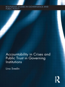 Accountability in Crises and Public Trust in Governing Institutions (Routledge Studies in Governance and Public Policy)