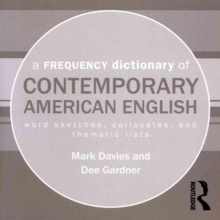 A Frequency Dictionary of Contemporary American English: Word Sketches, Collocates, and Thematic Lists