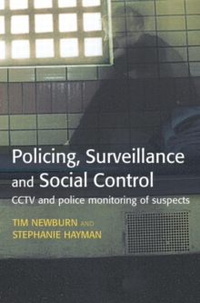 Image for Policing, surveillance and social control  : CCTV and police monitoring of suspects