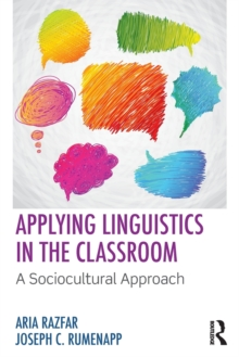 Image for Applying linguistics in the classroom  : a sociocultural approach