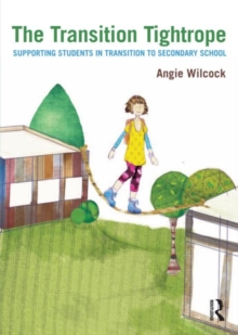 Image for The transition tightrope  : supporting students in transition to secondary schools