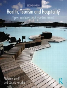 Image for Health tourism and hospitality  : spas, wellness and medical travel