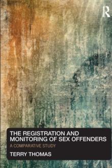 Image for The registration and monitoring of sex offenders  : a comparative study