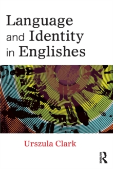 Image for Language and identity in Englishes