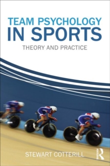 Image for Team psychology in sports  : theory and practice