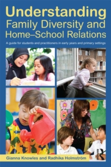 Image for Understanding family diversity and home-school relations  : a guide for students and practitioners in early years and primary settings