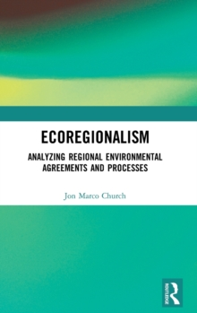 Image for Ecoregionalism  : analyzing regional environmental agreements and processes