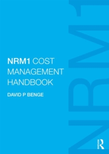 Image for NRM1 cost management handbook  : the definitive guide to measurement and estimating using NRM1, written by the author of NRM1