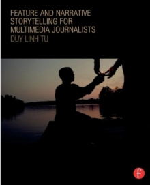 Image for Feature and narrative storytelling for multimedia journalists