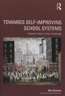 Image for Towards self-improving school systems  : lessons from a city challenge