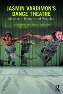 Image for Jasmin Vardimon's dance theatre  : movement, memory and metaphor