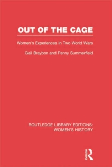 Image for Out of the cage  : women's experiences in two World Wars