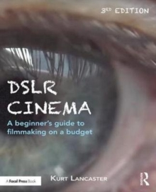 Image for DSLR cinema  : a beginner's guide to filmmaking on a budget